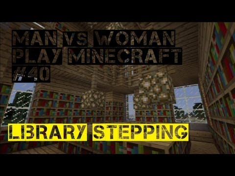 Man vs Woman Play Minecraft #40, Library Stepping