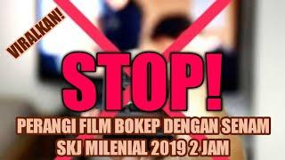 VIRALKAN! PERANGI FILM BOKEP DENGAN SENAM SKJ MILENIAL 2019 2 JAM (100 JUTA VIEWER) (29/01/2019)