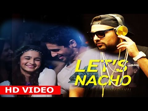 Let's Nacho - Kapoor & Son Remix Lyrics Song
