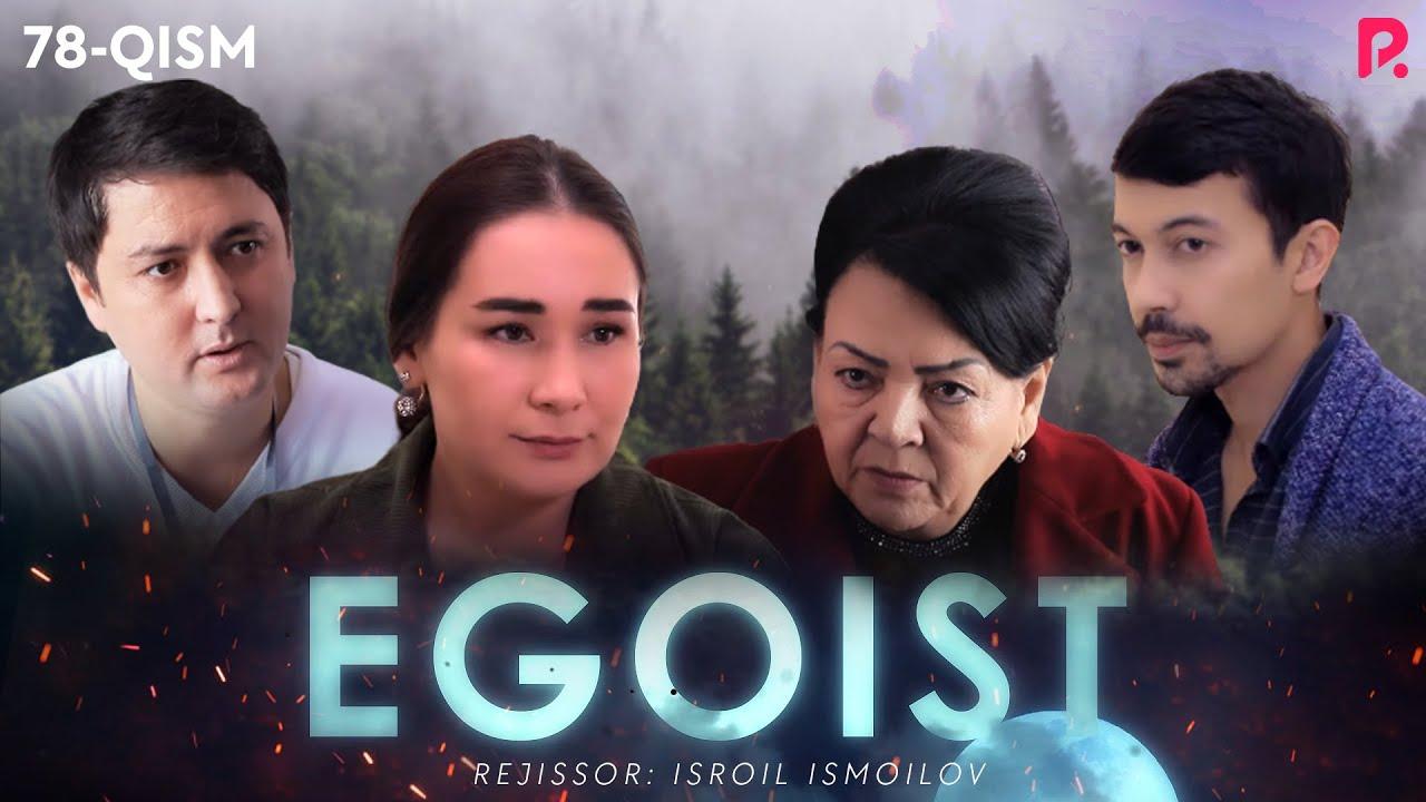 Egoist (o'zbek serial) | Эгоист (узбек сериал) 78-qism MyTub.uz TAS-IX