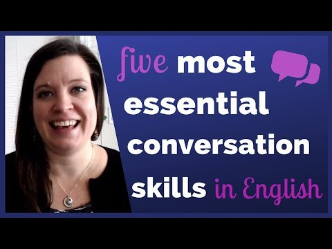 The Five Most Essential Conversation Skills in English