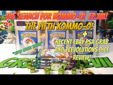 Pokemon: The Search For Kommo-o! Ep.XIII! (+ Recent PSA EBay Find And TCEvolutions Dice Review!)