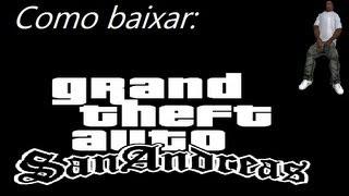 Como baixar GTA San Andreas ( Download rápido pelo 4shared, o jogo foi testado e está funcionando )