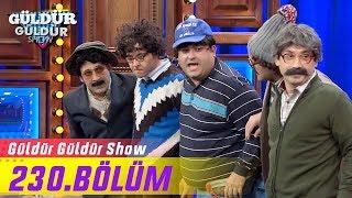 Güldür Güldür Show 230.Bölüm (Tek Parça Full HD)
