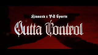 KIANUSH x PA SPORTS - Outta Control (prod. by Chrizmatic)