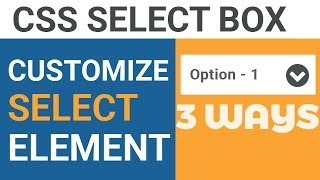 How to Style and Customize HTML Select Box Created by Select Element using CSS