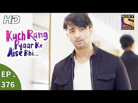 Kuch Rang Pyar Ke Aise Bhi - कुछ रंग प्यार के ऐसे भी - Ep 376 - 8th August, 2017