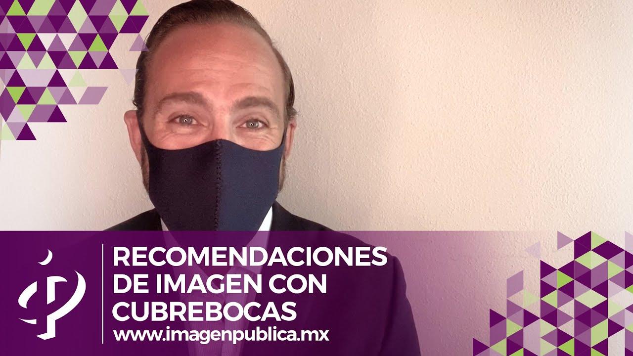 Recomendaciones de imagen con cubrebocas - Alvaro Gordoa - Colegio de Imagen Pública