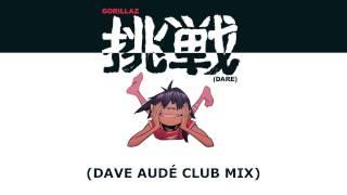 Gorillaz - Dare (Dave Audé Club Mix)