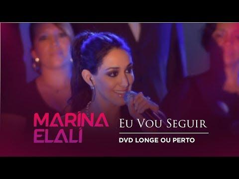 Marina Elali - Eu Vou Seguir (Ao Vivo | DVD Longe ou Perto)