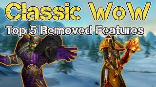 Top 5 Removed WoW Features Returning in Classic