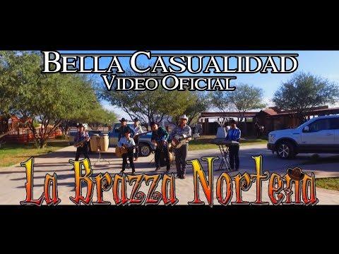 Bella Casualidad - La Brazza Norteña || Vídeo Oficial || Promocional || 2018