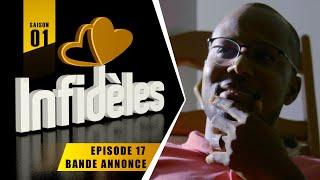 INFIDELES - Saison 1 - Episode 17 : la bande annonce