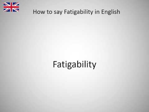 How to say Fatigability in English?