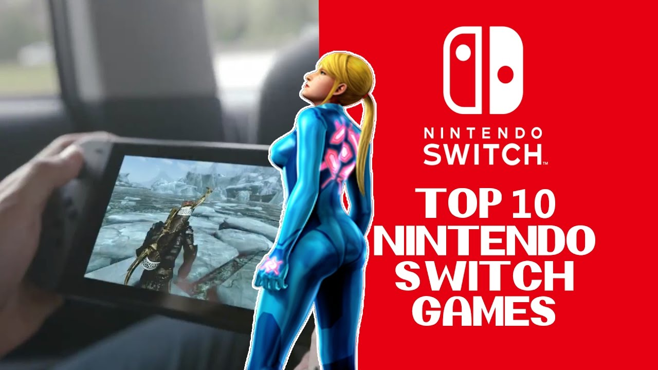 Top 10 Upcoming Nintendo Switch Games Youtube