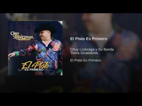 El Pisto Es Primero - Chuy Lizarraga y Su Banda Tierra Sinaloense (El Pisto Es Primero)