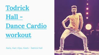 Todrick Hall - Nails, Hair, Lips, Heels - Dance Cardio Workout