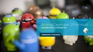 Android Developer Office Hours: Developer Q&A