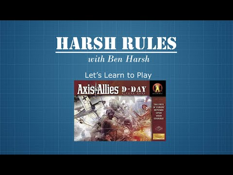 Harsh Rules - Let's Learn to Play Axis & Allies D-Day