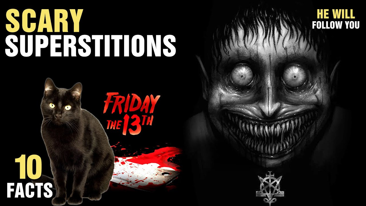 10 Scariest Superstitions That People Believe