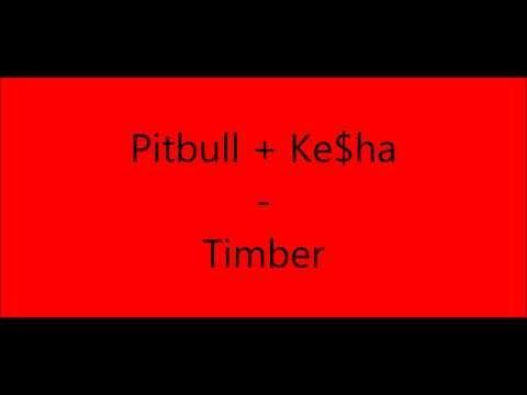 Pitbull + Ke$ha - Timber lyrics hq 1080