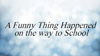 A Funny Thing Happened on the way to School [listening English level 2]