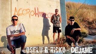 Déjame - Oselu & Ricko - (Prod Sackrozhenn & Khamik) - Official Music Video