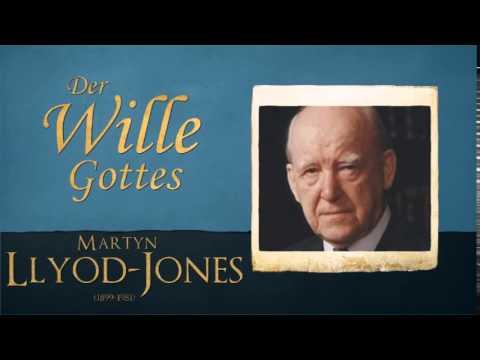 Der Wille Gottes - Martyn Llyod Jones - YouTube