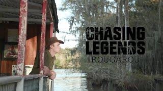 Chasing Legends: Rougarou