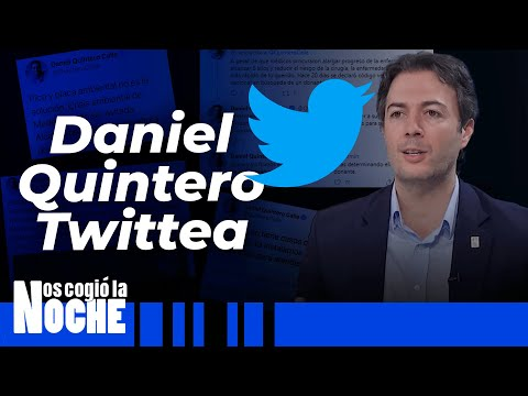 Por Qué Le Gusta Tanto El Twitter A Daniel Quintero - Nos Cogió La Noche