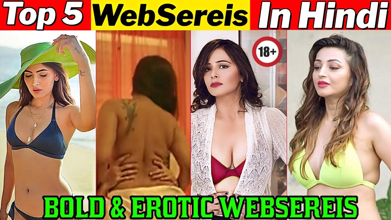 Download Top 5 Best Bold & Erotic Websereis In Hindi | Hot Indian Websereis | Part 1