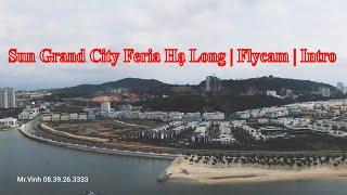 Sun Grand City Feria Hạ Long | Flycam | Intro