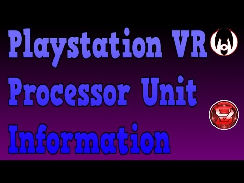 "Playstation VR ""Processor Unit"" Information"