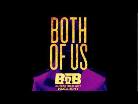 B.o.B - Both of Us ft. Taylor Swift & Dougie Kent OFFICIAL