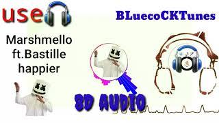 Marshmelloxft.bastille-happier-8D audio