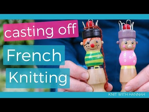 How to Cast off French Knitting