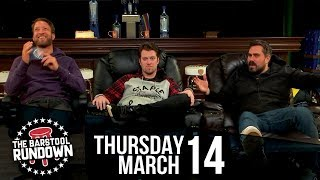 We Live and Die by the Under - March 14, 2019 - Barstool Rundown