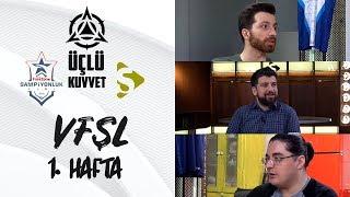 VFŞL 1.Hafta: FB'nin Uyumu, Royal Youth, GS Kompozisyonu, 9.11 Yaması ve Meta I Üçlü Kuvvet #7