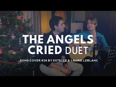 THE ANGELS CRIED (duet cover) by Estelle and Laurie