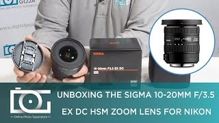 UNBOXING REVIEW | Sigma 10-20mm f/3.5 EX DC ZOOM HSM Wide Angle Lens for NIKON Cameras