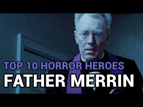 09. Father Merrin Horror Heroes Top 10