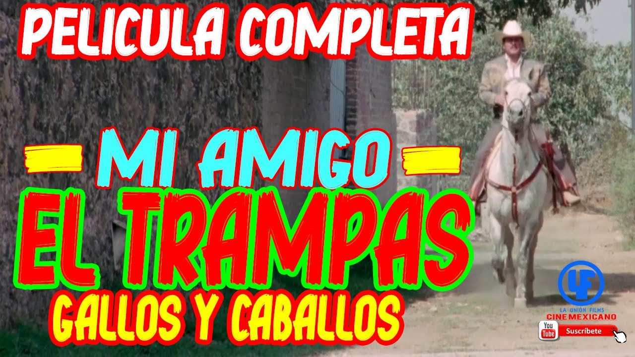 Ver Mi Amigo el Trampas (Gallos y Caballos) Película Completa © en Español