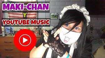 Maki-Chan y Youtube Music