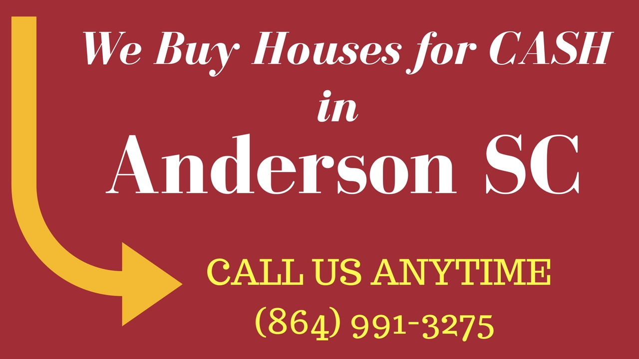 How to sell your house for CASH Anderson SC (864) 991-3275