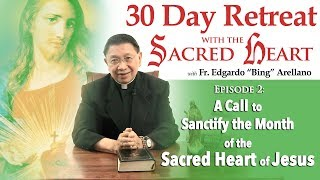 30 DAY RETREAT WITH THE SACRED HEART Episode 2 : Sanctify the Month of the Sacred Heart