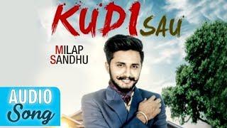LATEST PUNJABI SONG 2017  ||     KUDI SAU ||       MILAP SANDHU ||   MUSICAL CRACKERS
