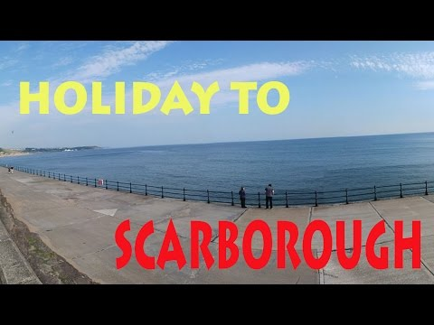 HOLIDAY TO SCARBOROUGH     SEPTEMBER 2016