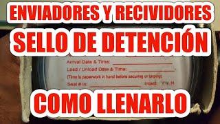 COMO LLENAR el Sello de Detención para los Enviadores y Recividores