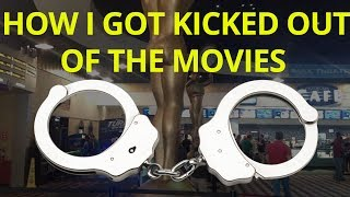How I Got Kicked out of a Movie Theater (Re-enactment)
