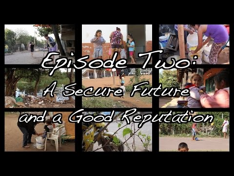 Vivímos Aca: We Live Here (Episode 2: A Secure Future and Good Reputation)